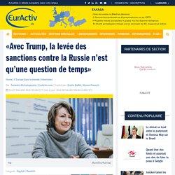«Avec Trump, la levée des sanctions contre la Russie n'est qu'une question de temps» – EurActiv.fr