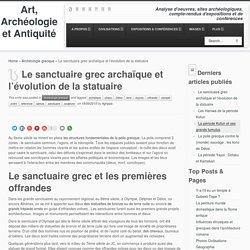 Le sanctuaire grec archaïque et l'évolution de la statuaire