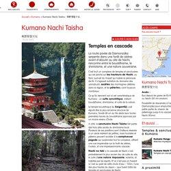 Le sanctuaire Kumano Nachi Taisha