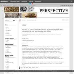 Rituels et sanctuaires étrusques, d'une archéologie des tombeaux à une archéologie des cultes