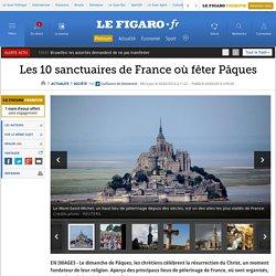 Les 10 sanctuaires de France où fêter Pâques