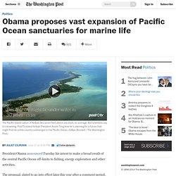 Obama proposes vast expansion of Pacific Ocean sanctuaries for marine life