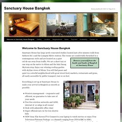 Sanctuary House Bangkok | luxury studios for short or long term