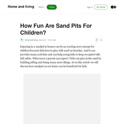 How Fun Are Sand Pits For Children?