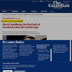 Sheryl Sandberg: the first lady of Facebook takes the world stage | From the Guardian