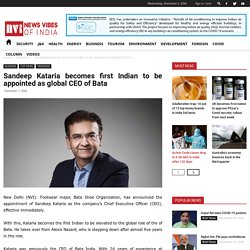 Sandeep Kataria becomes first Indian to be appointed as global CEO of Bata - News Vibes of India