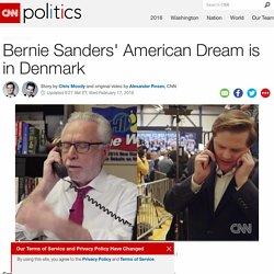 Bernie Sanders' American Dream is in Denmark