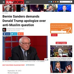 Bernie Sanders demands Donald Trump apologize over anti-Muslim question