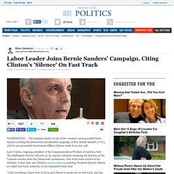 Labor Leader Joins Bernie Sanders' Campaign, Citing Clinton's 'Silence' On Fast Track
