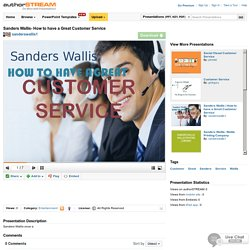 Sanders Wallis- how to Have a Great Customer Service