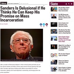 Bernie Sanders can't fulfill the debate promise he just made on mass incarceration.
