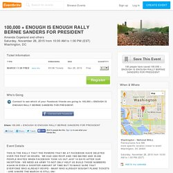 100,000 + ENOUGH IS ENOUGH RALLY BERNIE SANDERS FOR PRESIDENT Tickets, Washington