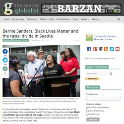 Bernie Sanders, Black Lives Matter and the racial divide in Seattle - The Seattle Globalist
