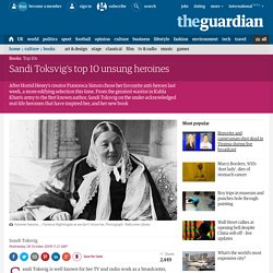 Sandi Toksvig's top 10 unsung heroines