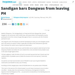 Sandigan bars Dangwas from leaving PH