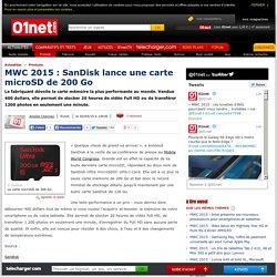 MWC 2015 : SanDisk lance une carte microSD de 200 Go
