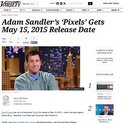 Adam Sandler's 'Pixels' Gets May 15, 2015 Release Date