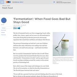 Sandor Katz: The Science And 'Art Of Fermentation'