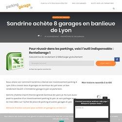 Sandrine achète 8 garages en banlieue de Lyon