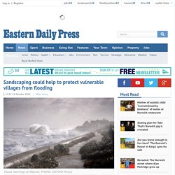 Sandscaping could help to protect vulnerable villages from flooding