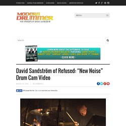 "David Sandström of Refused: ""New Noise"" Drum Cam Video"