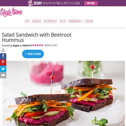 Salad Sandwich with Beetroot Hummus – Kayla Itsines