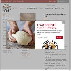 Soft Sandwich Bread with Flax: King Arthur Flour