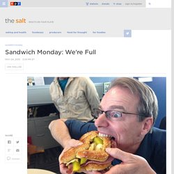 Sandwich Monday: We're Full