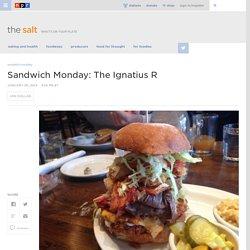 Sandwich Monday: The Ignatius R