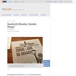 Sandwich Monday: Zombie Burger : The Salt