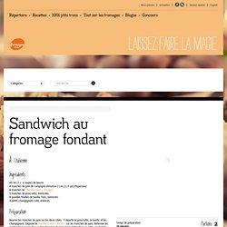 Sandwich au fromage fondant - Recettes - Fromages d'ici