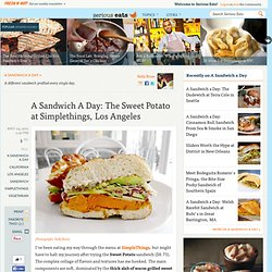 A Sandwich A Day: The Sweet Potato at Simplethings, Los Angeles