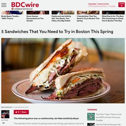 5 Sandwiches That You Need to Try in Boston This Spring
