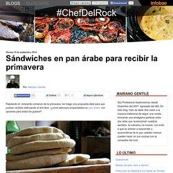 Sándwiches en pan árabe para recibir la primavera ~ #ChefDelRock