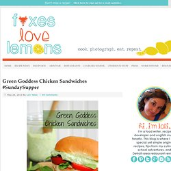 grilled chicken sandwiches with green goddess sauce #sundaysupper
