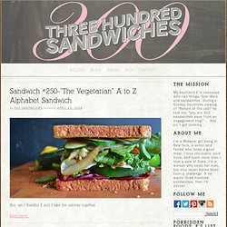 300 Sandwiches » The way to a man's heart is through his stomach