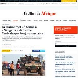 La France met un terme à «Sangaris» dans une Centrafrique toujours en crise