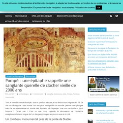 Pompéi : une épitaphe rappelle une sanglante querelle de clocher vieille de 2000 ans - archeoblogue