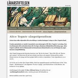 Alice Tegnér - sångstipendium - Lärarstiftelsen