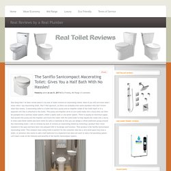 The Saniflo Sanicompact Macerating Toilet: Gives You a Half Bath With No Hassles! - Real Toilet Reviews