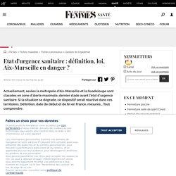 Etat d'urgencesanitaire: définition, loi, Aix-Marseille en danger?