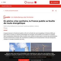 En pleine crise sanitaire, la France publie sa feuille de route énergétique