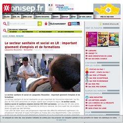 Le secteur sanitaire et social en LR : important gisement d'emplois et de formations