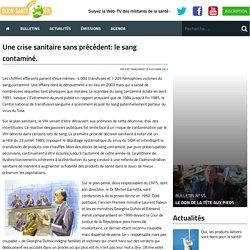 Une crise sanitaire sans précédent: le sang contaminé. - Dijon-Santé.fr - Web TV