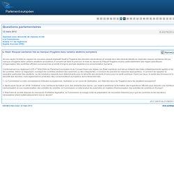 PARLEMENT EUROPEEN – Réponse à question: E-002792/2012 Risques sanitaires liés au manque d'hygiène dans certains abattoirs europ