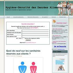 BLOG HYGIENE ET SECURITE ALIMENTAIRE 11/04/13 Quoi de neuf sur les sanitaires réservés aux clients ?