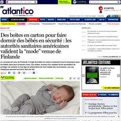 """Des boîtes en carton pour faire dormir des bébés en sécurité : les autorités sanitaires américaines valident la """"mode"""" venue de Finlande"""