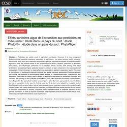 UNIVERSITE DE BORDEAUX 20/04/15 Thèse en ligne : Effets sanitaires aigus de l'exposition aux pesticides en milieu rural : #etude dans un pays du nord : #etude PhytoRiv : #etude dans un pays du sud : PhytoNiger