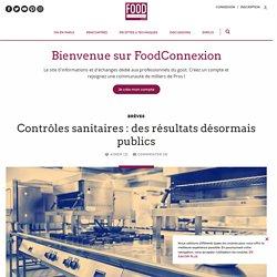 Contrôles sanitaires : des résultats désormais publics - FoodConnexion