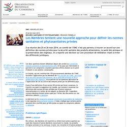 OMC - MARS 2014 - Les Membres tentent une nouvelle approche pour définir les normes sanitaires et phytosanitaires privées